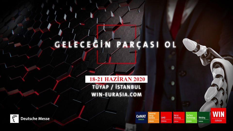 WIN EURASIA 2020 Fuarı 18-21 Haziran 2020 tarihine ertelenmiştir.
